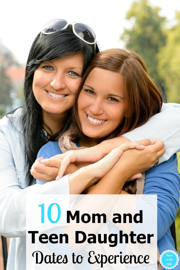 Before they are moving out and college bound, make the most of the time you have. Here are 10 Mom and Teen Daughter Dates to experience!