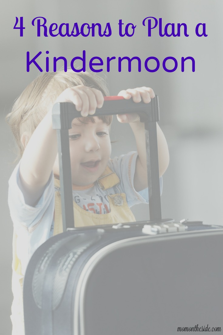 4 Reasons to Plan a Kindermoon