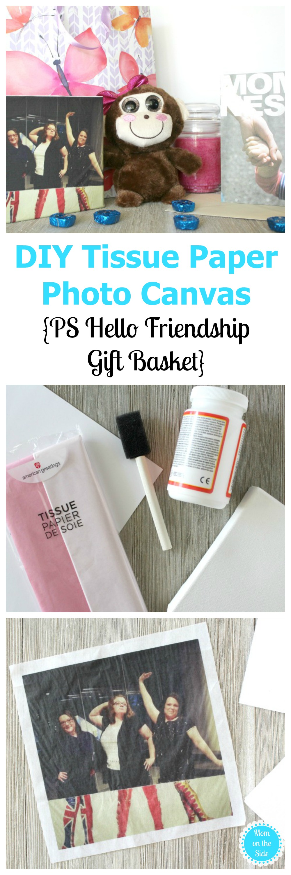 Make a friend (or mom) smile with this PS Hello Friendship Gift Basket and DIY Tissue Paper Photo Canvas.