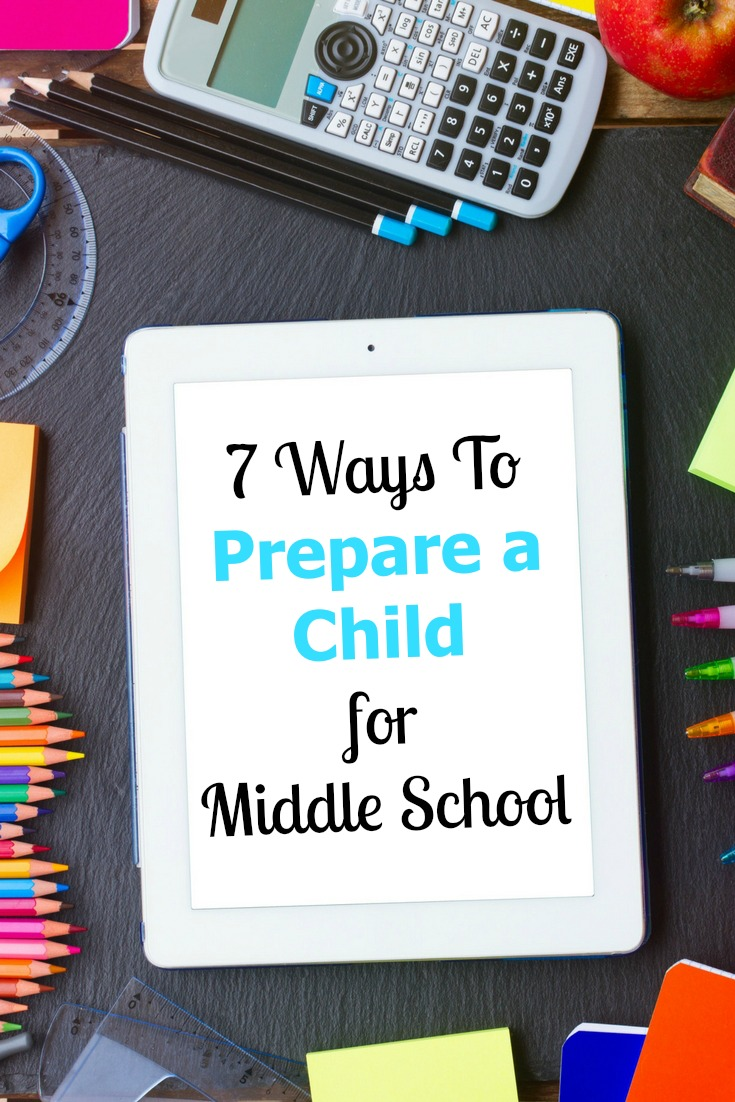 Have a child bound for middle school? Look at these 7 ways to prepare a child for middle school, so you can be sure the year goes as smooth as possible.