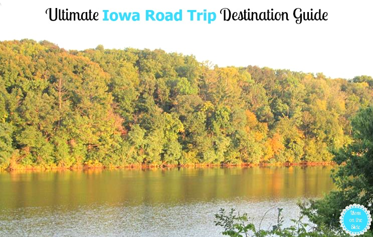 Where to Visit in this Ultimate Iowa Road Trip Destination Guide
