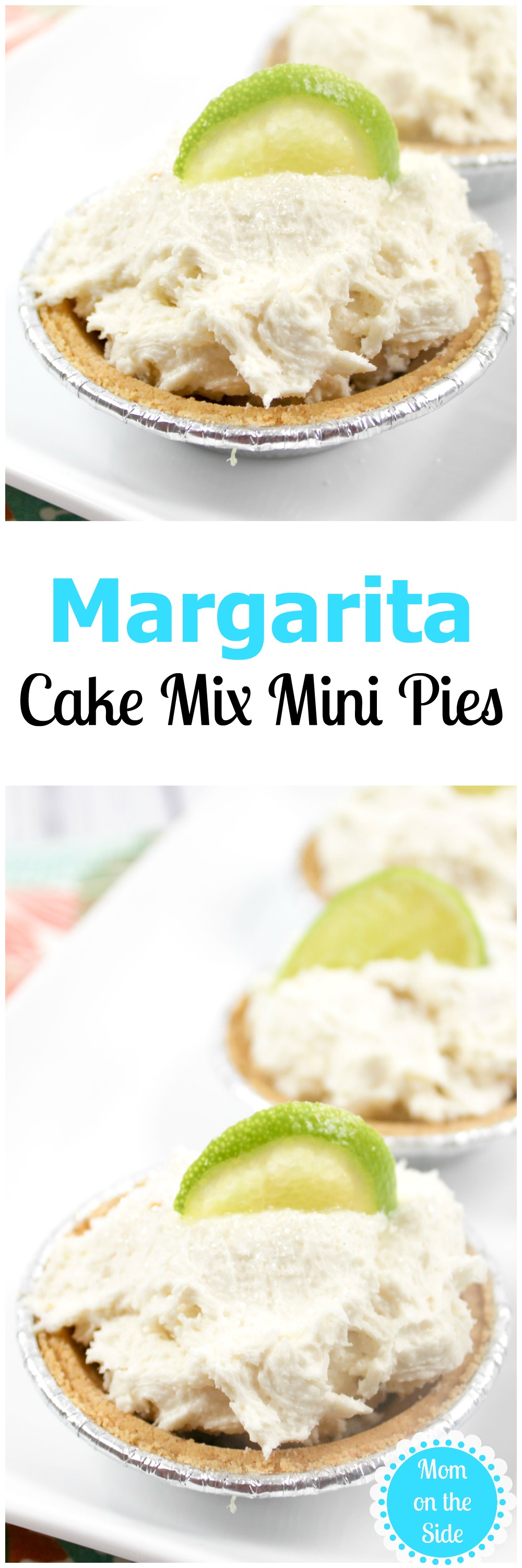 Adult Dessert: Margarita Cake Mix Mini Pies