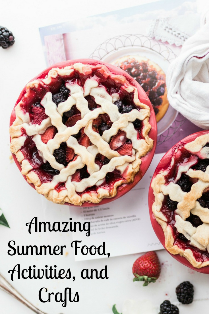 Delicious Summer Food, Activities, Crafts, and More