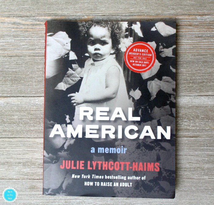 Real American: A Memoir by Julie Lythcott-Haims