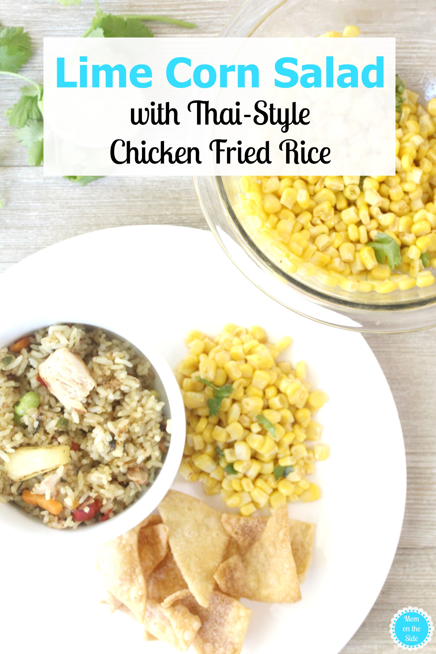 Easy Lime Corn Salad Recipe with Thai-Style Chicken Fried Rice