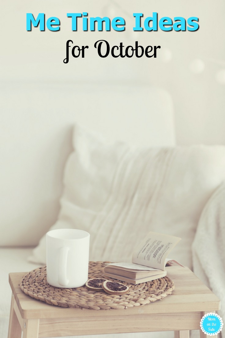 October Me Time Ideas for Moms so you can recharge and make that self care a priority.