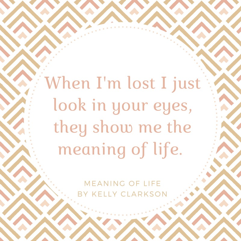 Kelly Clarkson Meaning of Life Lyric
