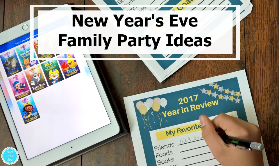 New year 39 s eve family party ideas mom on the side for Fun new years eve party ideas