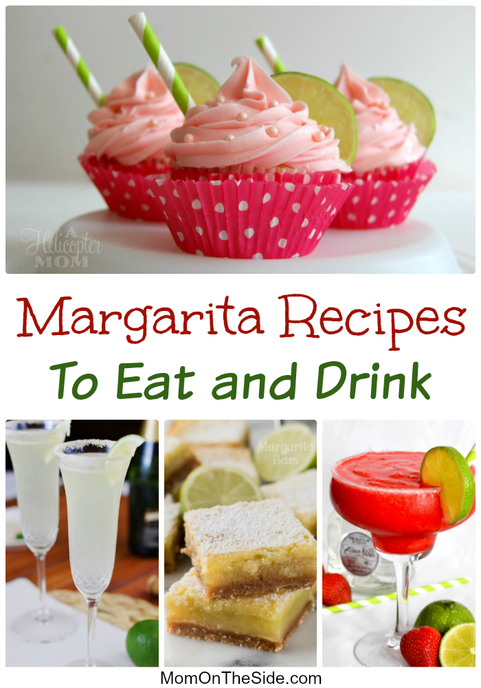 16 Mouthwater Margarita Recipes to Drink AND Eat for National Margarita Day!
