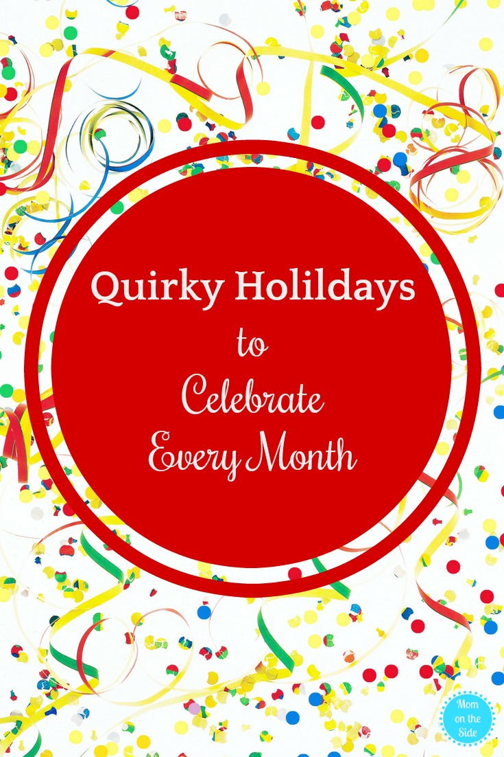 Whether you're looking for some fun ways to make memories with your kids or need a great reason to convince your family you need some me time, there are quirky holidays for you!