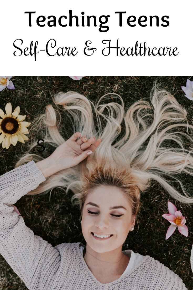 Tips for Teaching Teens Self-Care and Healthcare