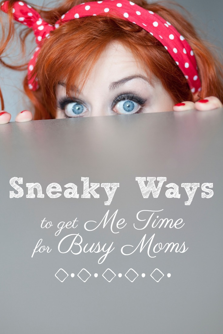 Sneaky Ways to Get Me Time