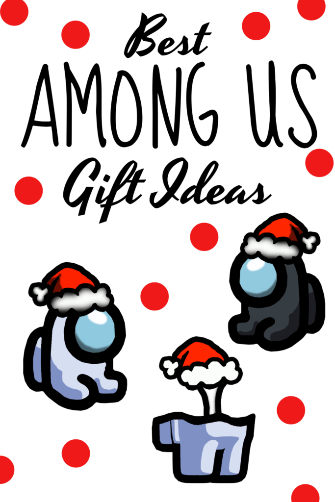 Best Among Us Gifts for Christmas